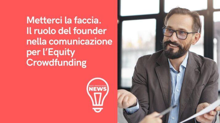 Founder dove sei? Il ruolo degli imprenditori che avviano una campagna di equity crowdfunding