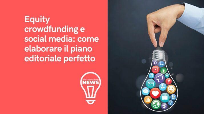 Equity crowdfunding e social media: come elaborare il piano editoriale perfetto